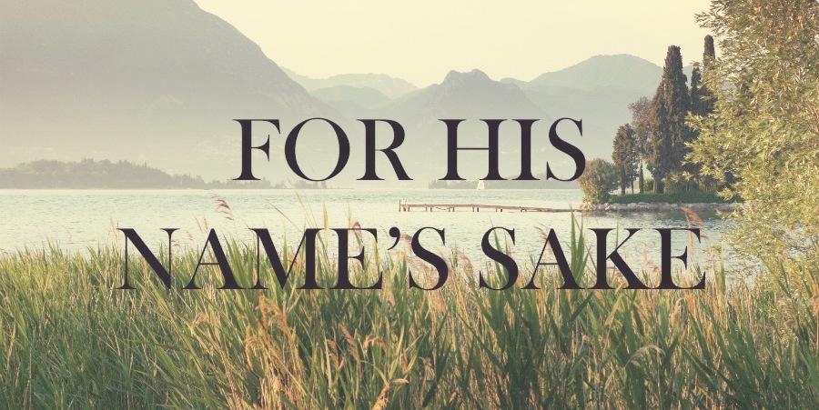 For-His-Names-Sake